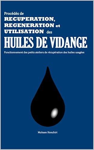 Procds de rcupration, rgnration et utilisation des huiles de vidanges: fonctionnement des petits ateliers de rcupration des huiles usages