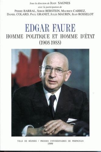 Edgar Faure : Homme politique et homme d'état (1908-1988) par Jean Sagnes, Collectif