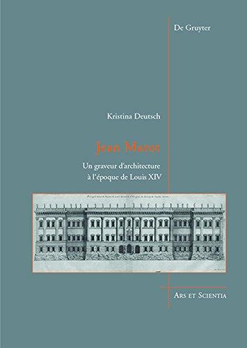 Jean Marot: Un graveur d'architecture  l'poque de Louis XIV