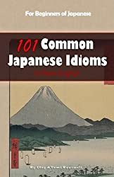 101 Common Japanese Idioms in Plain English by Clay Boutwell (2015-03-18)