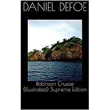 Robinson Crusoe (illustrated) Supreme Edition (English Edition)
