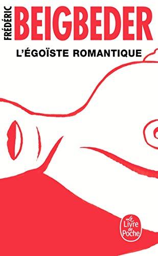 L'égoïste romantique par Frédéric Beigbeder