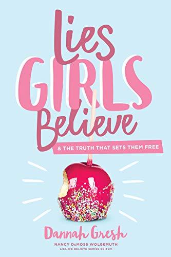 Lies Girls Believe (Lies We Believe)