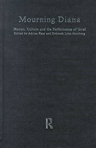 [Mourning Diana: Nation, Culture and the Performance of Grief] (By: Deborah Lynn Steinberg) [published: October, 1999]
