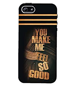 printtech Feel So Good Quote Back Case Cover for Apple iPhone 5::Apple iPhone 5S