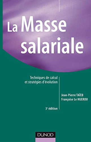 La masse salariale - 3me dition - Techniques de calcul et stratgies d'volution