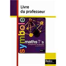 Maths Tle S enseignement de spécialité : Livre du professeur, programme 2012