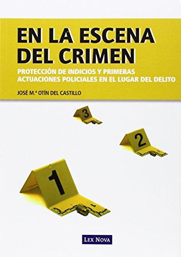 En la escena del crimen (Monografía) por José María Otín Del Castillo