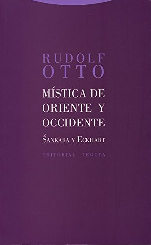 Mística De Oriente Y Occidente. Sankara Y Eckhard (Estructuras y Procesos. Religión) por Rudolf Otto