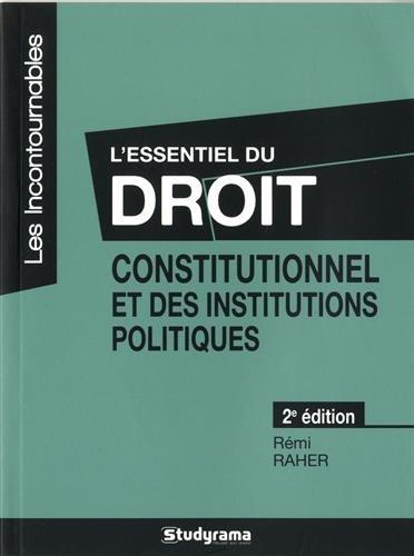 L'essentiel du droit constitutionnel et des institutions politiques par Rémi Raher