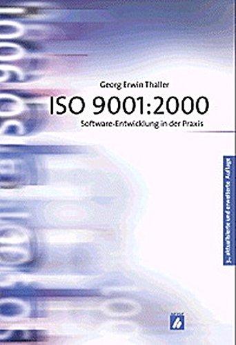 ISO 9001:2000: Software-Entwicklung in der Praxis. Themen: Software-Qualitätsmanagement, Zertifizierung, Software-Entwicklung. Leser: DV-Manager, Software-Entwickler, Projektleiter