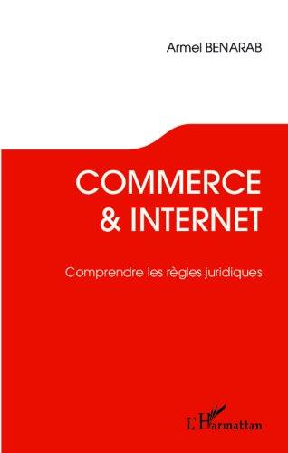 Commerce et Internet. Comprendre les règles juridiques