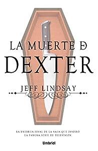 La muerte de Dexter par Jeff Lindsay