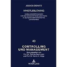 Whistleblowing: Handlungsempfehlungen für eine nutzenstiftende Umsetzung in deutschen börsennotierten Unternehmen (Controlling und Management / Controlling and Management)