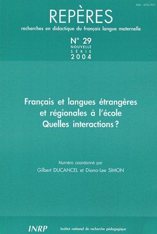 Repères, N°29/2004 : Français et langues étrangères et régionales à l'école quelles interactions ?