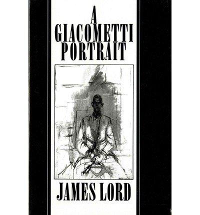 [(A Giacometti Portrait )] [Author: James Lord] [Jul-1980]