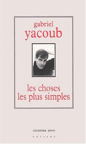 Les choses les plus simples par Gabriel Yacoub