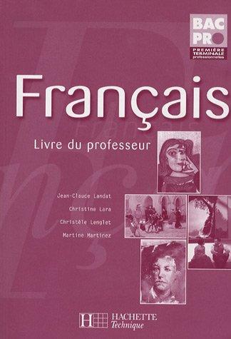 Français 1e Tle Pro : Livre du professeur