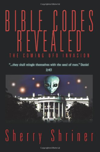 Free Bible Codes Revealed: The Coming UFO Invasion PDF Download