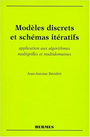 MODELES DISCRETS ET SCHEMAS ITERATIFS. Application aux algorithmes multigrilles et multidomaines