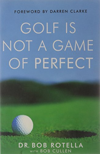 Golf is Not a Game of Perfect por Dr. Bob Cullen