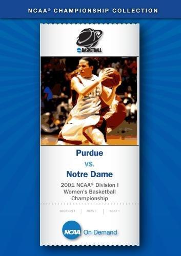 2001 NCAA(r) Division I Women's Basketball Championship - Purdue vs. Notre Dame
