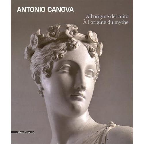 Antonio Canova : A l'origine du mythe : exposition, Aoste, Centro Saint-Bénin, du 13 juin au 11 octobre 2015