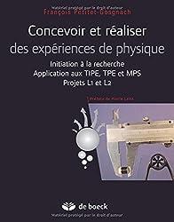 Concevoir et réaliser des expériences de physique : Initiation à la recherche - Application aux TIPE, TPE et MPS : Projets L1 et L2