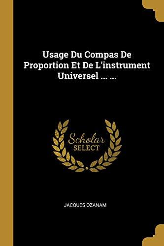 Usage Du Compas De Proportion Et De L'instrument Universel ... ...