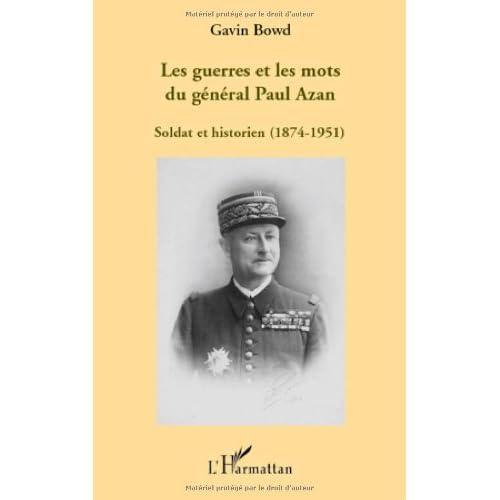 Les guerres et les mots du général Paul Azan : Soldat et historien (1874-1951)