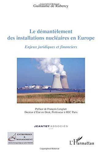 Le démantèlement des installations nucléaires en Europe par Guillaume De Rubercy
