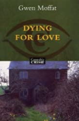 Dying for Love by Gwen Moffat (2005-02-24)
