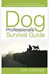 Dog Professional's Survival Guide Paperback