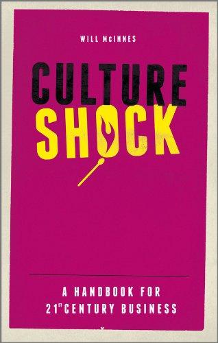 Culture Shock: A Handbook For 21st Century Business