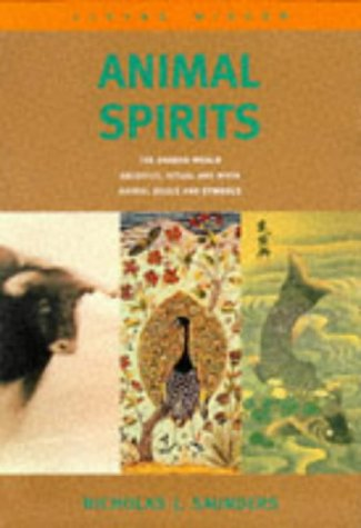 Animal Spirits: The Shared World - Sacrifice, Ritual and Myth - Animal Souls and Symbols (Living Wisdom S.) por Nicholas J. Saunders
