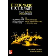Diccionario Ingles-Español Para Ingenieria Quimica...: For Chemical Engineers, Chemical Process Industries and Connected Fields