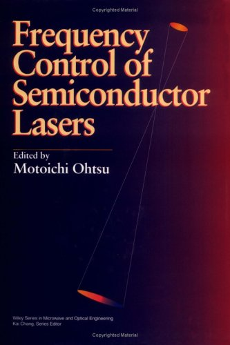 Frequency Control of Semiconductor Lasers (Wiley Series in Microwave and Optical Engineering)