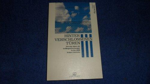 Hinter verschlossenen Türen: Vierzig Jahre als Gefängnisseelsorger in der DDR - Hinter Verschlossenen Türen