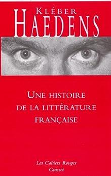 Une histoire de la littérature française (Les Cahiers Rouges) par [Haedens, Kléber]