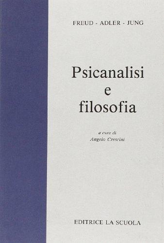 Psicanalisi e filosofia. Per i Licei e gli Ist. Magistrali