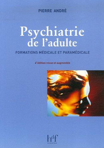 Psychiatrie de l'adulte : Formations médicales et paramédicales par Pierre André