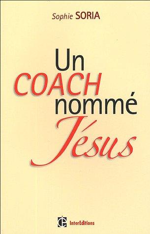 Un coach nommé Jésus : Epanouissement personnel et Evangile