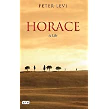 Horace: A Life (Tauris Parke Paperbacks) by Peter Levi (2012-08-21)