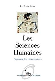 Les Sciences Humaines. Panorama des connaissances par Jean-François Dortier