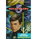 BABYLON 5: DEADLY RELATIONS: BESTER ASCENDANT By Keyes, J. Gregory (Author) Mass Market Paperbound on 01-Mar-1999