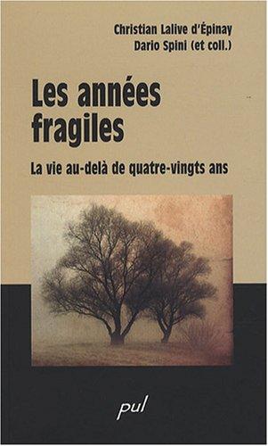 Les années fragiles : La vie au-delà de quatre-vingts ans