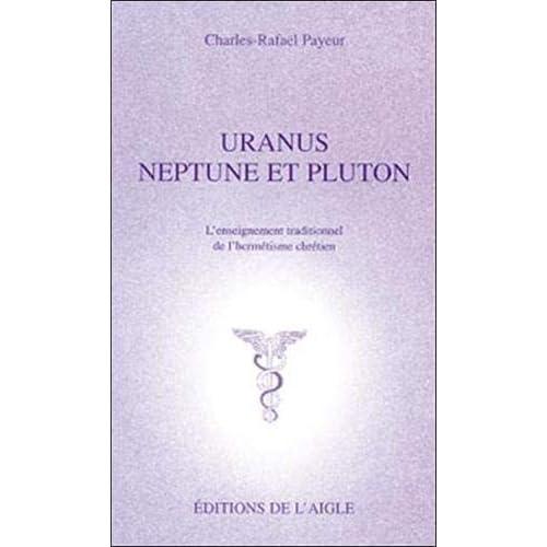 Uranus, Neptune et Pluton : L'enseignement traditionnel de l'hermétisme