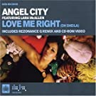 Love Me Right (Oh Sheila) (Enhanced) by Angel City