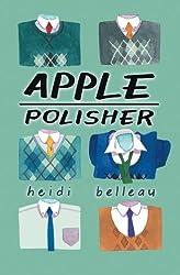 Apple Polisher: Volume 1 (Rear Entrance Video) by Heidi Belleau (2013-07-29)