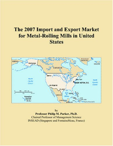 The 2007 Import and Export Market for Metal-Rolling Mills in United States